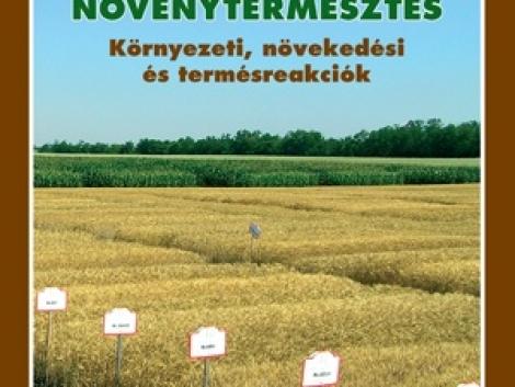 Megjelent Dr. Berzsenyi Zoltán Növénytermesztés című kötete
