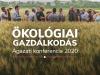 Ökológiai Gazdálkodás – Ágazati Konferencia 2020